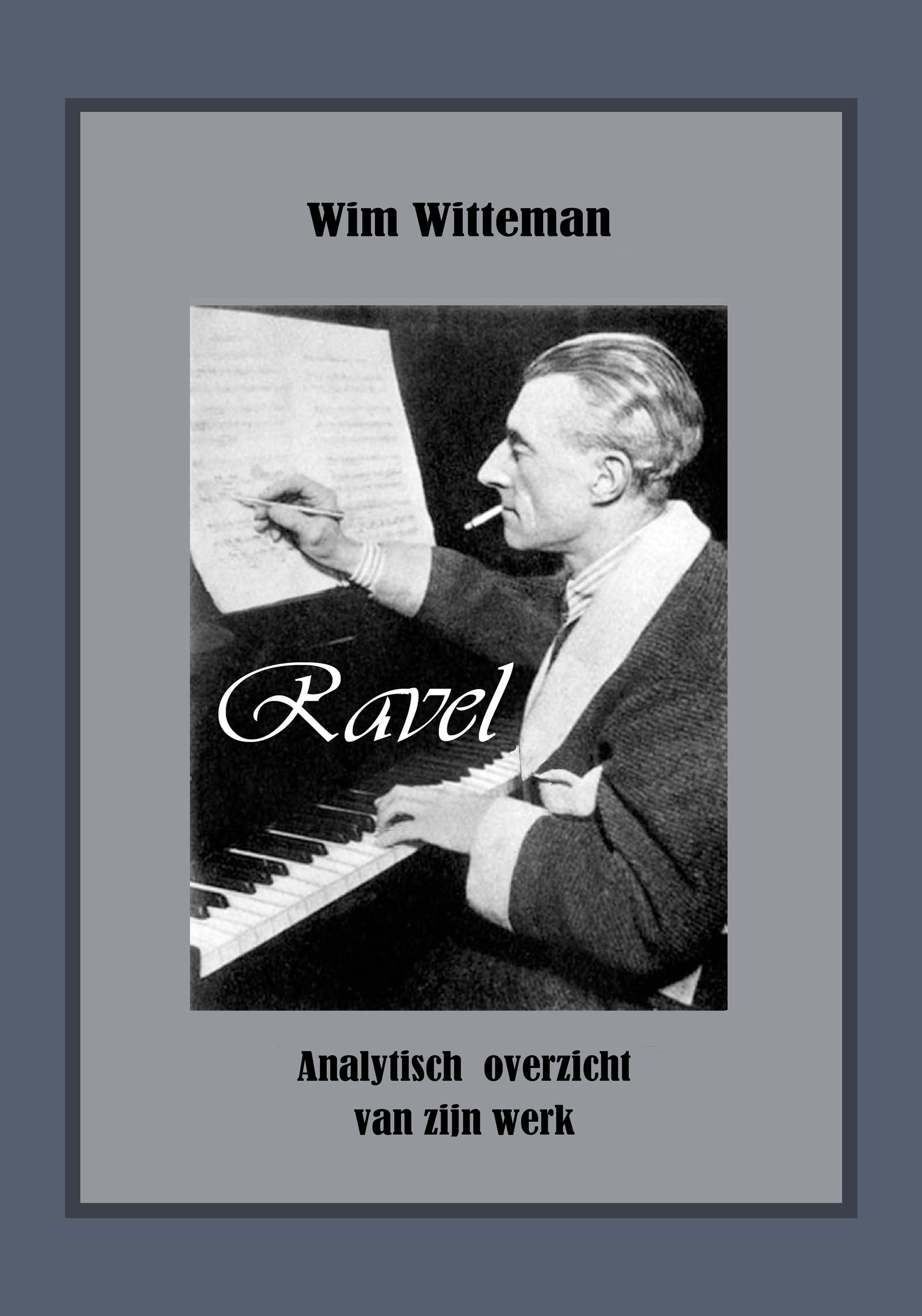 Ravel - Analytisch Overzicht van zijn Werk